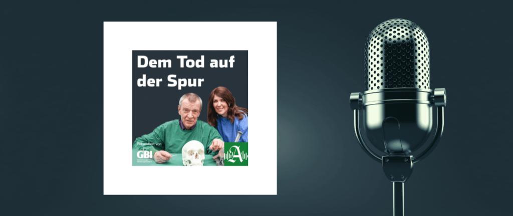 Podcast dem Tod auf der Spur