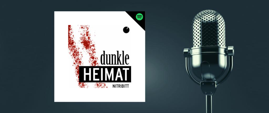 Podcast dunkle Heimat auf Spotify